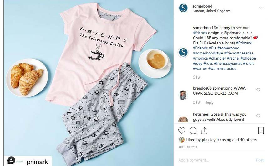 Somerbond supplied pyjamas for the initial Friends range at Primark, which were well received on social media and in-store.