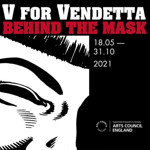 V for Vendetta: Behind the Mask is running at the Cartoon Museum in London.