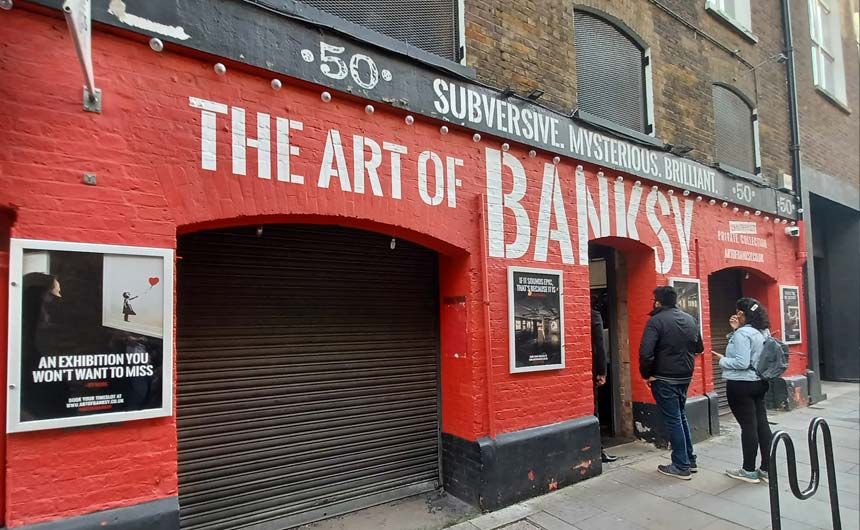 The Art of Banksy exhibition has a pop-up in Covent Garden currently.